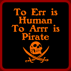 Name:  to-err-is-human-to-arr-is-pirate[1].png Views: 81 Size:  8.3 KB