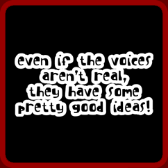 Name:  voices-arent-real[1].png Views: 526 Size:  9.2 KB