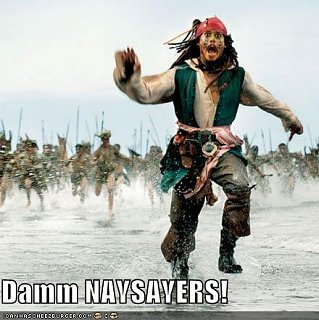 Click image for larger version  Name:naysayers.JPG Views:108 Size:37.3 KB ID:134643