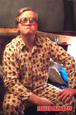 Click image for larger version  Name:trailer park boy in pjs (Small).jpg Views:74 Size:39.0 KB ID:14694