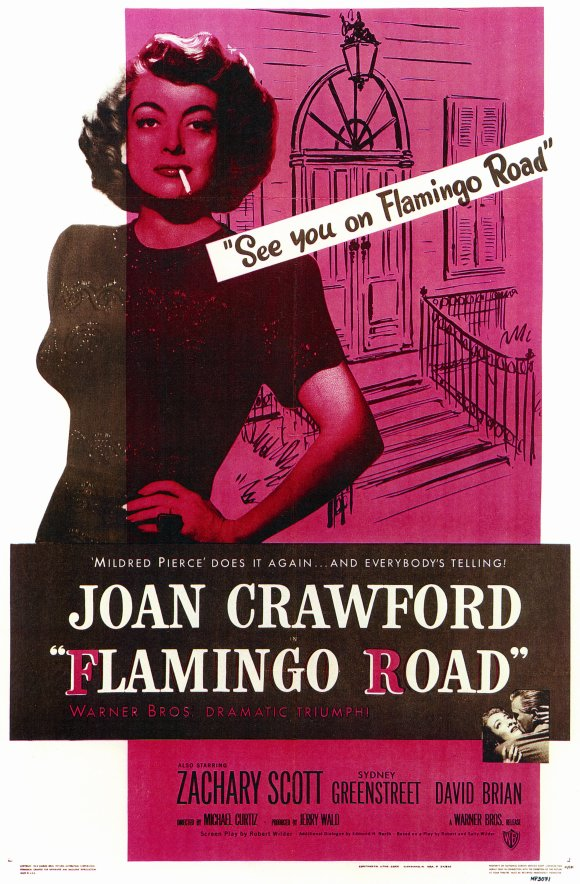 Click image for larger version  Name:flamingo-road-movie-poster-1949-1020143794.jpg Views:74 Size:127.7 KB ID:190218