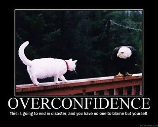 Click image for larger version  Name:overconfidence.jpg Views:103 Size:30.4 KB ID:196324