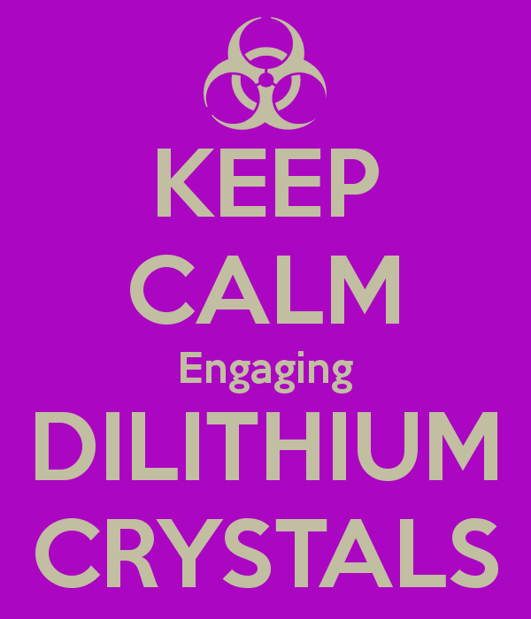 Click image for larger version  Name:keep-calm-engaging-dilithium-crystals.png Views:63 Size:35.6 KB ID:233354