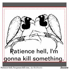 Name:   patience-hell.jpg Views: 71 Size:  11.9 KB