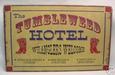 Click image for larger version  Name:New Tumbleweed Hotel sign.JPG Views:142 Size:23.8 KB ID:40754